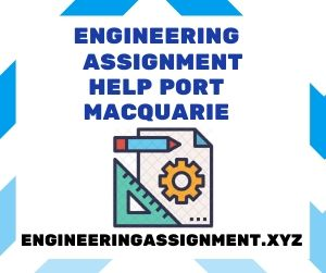 Engineering Assignment HelpPort Macquarie