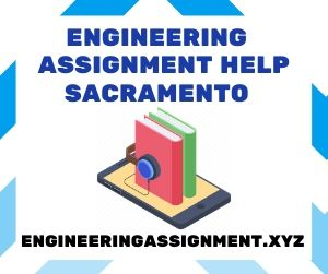 Engineering Assignment Help Sacramento