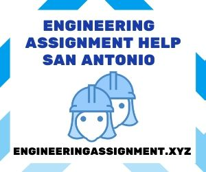 Engineering Assignment Help San Antonio