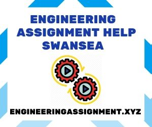 Engineering Assignment Help Swansea