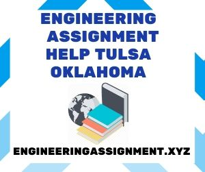 Engineering Assignment Help Tulsa Oklahoma