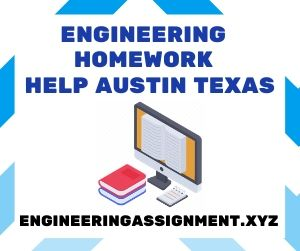 Engineering Homework Help Austin Texas