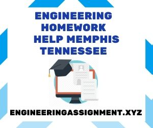Engineering Homework Help Memphis Tennessee