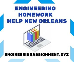 Engineering Homework Help New Orleans