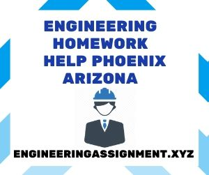Engineering Homework Help Phoenix Arizona