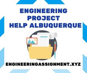 Engineering Project Help Albuquerque