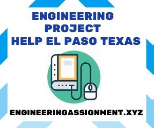 Engineering Project Help El Paso Texas
