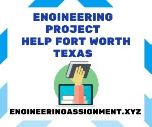 Engineering Project Help Fort Worth Texas