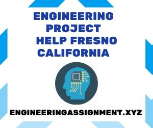 Engineering Project Help Fresno California