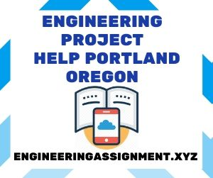 Engineering Project Help Portland Oregon