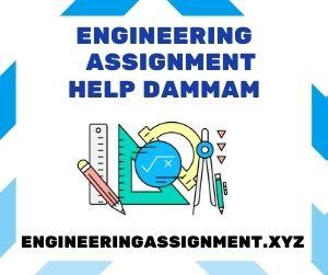 Engineering Assignment Help Dammam