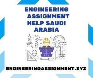Engineering Assignment Help Saudi Arabia