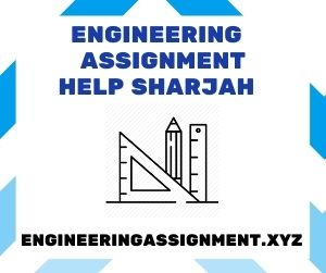 Engineering Assignment Help Sharjah