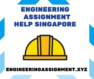 Engineering Assignment Help Singapore