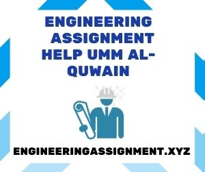Engineering Assignment Help Umm Al-Quwain