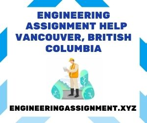 Engineering Assignment Help Vancouver, British Columbia