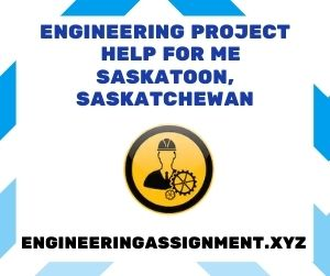 Engineering Project Help Saskatoon, Saskatchewan