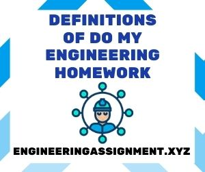Definitions of Do My Engineering Homework