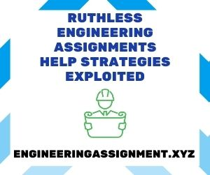 Ruthless Engineering Assignments Help Strategies Exploited
