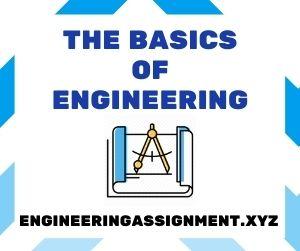 The Basics of Engineering