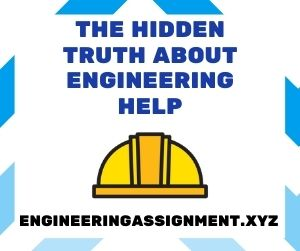 The Hidden Truth About Engineering Help
