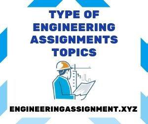 Type of Engineering Assignments Topics