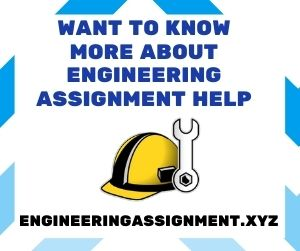 Want to Know More About Engineering Assignment Help